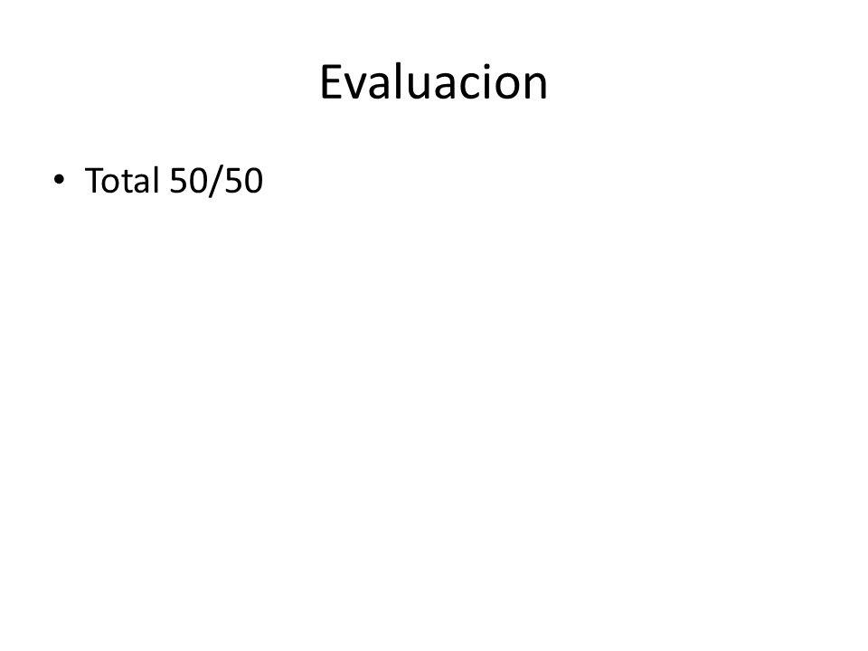 Evaluacion Total 50/50