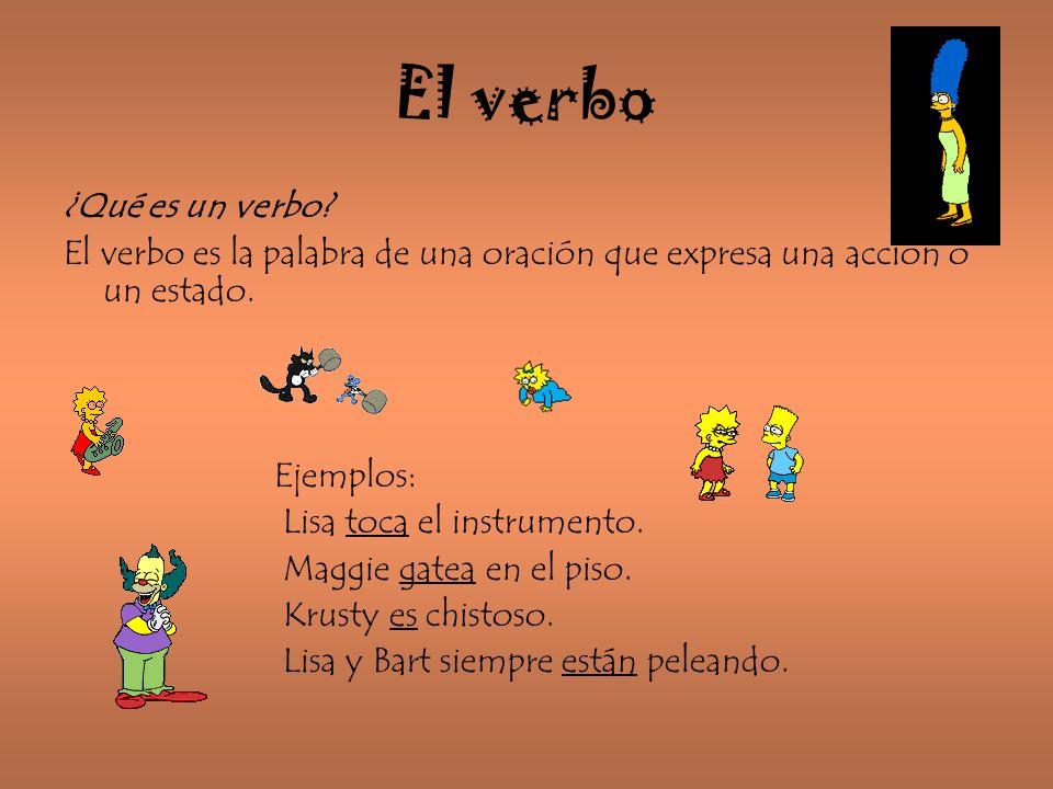 El verbo ¿Qué es un verbo? El verbo es la palabra de una oración que expresa una acción o un estado. Ejemplos: Lisa toca el instrumento. Maggie gatea