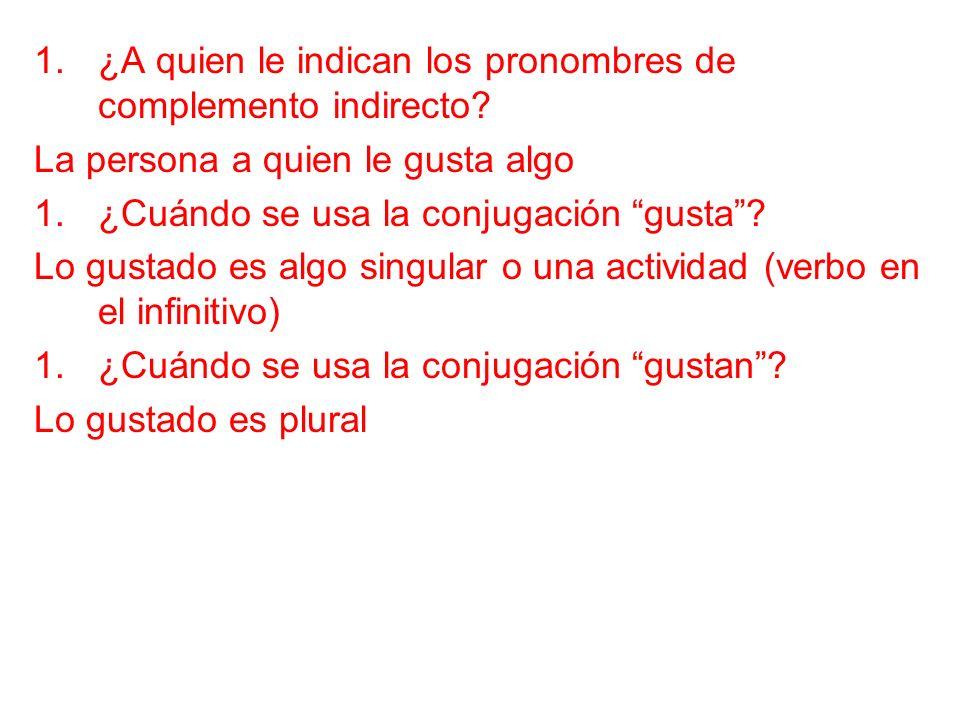 1.¿Qué son los pronombres de complemento indirecto y a cuales pronombres de sujeto refieren.