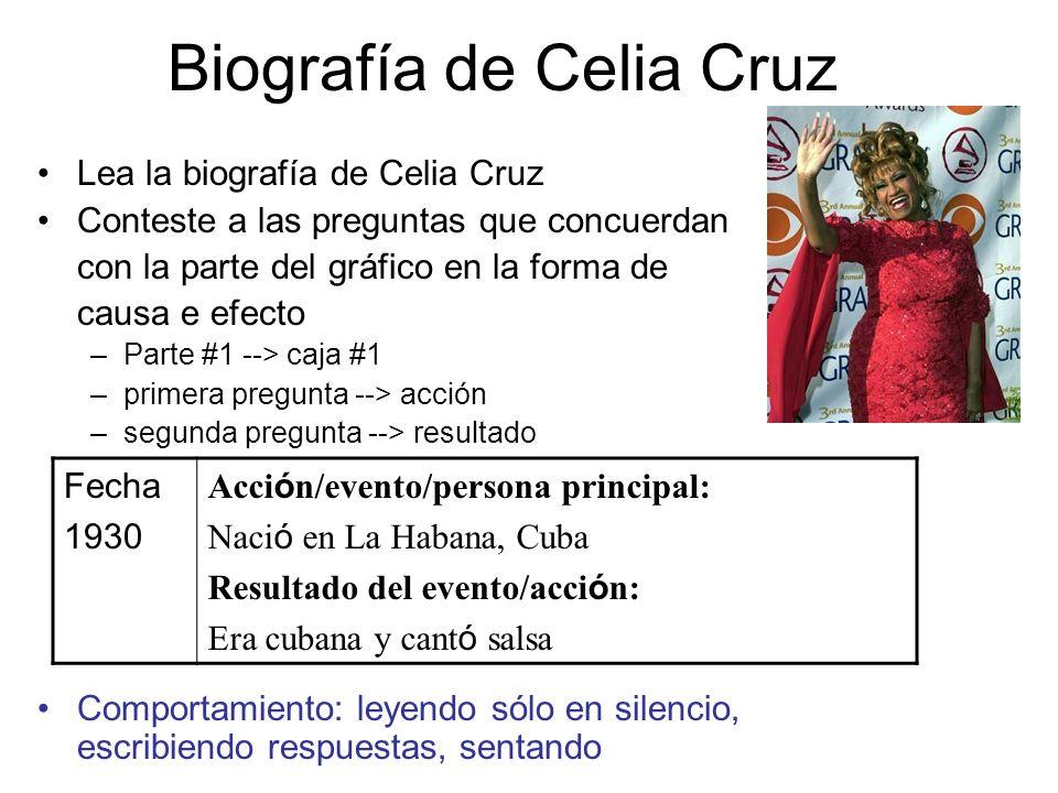 Biografía de Celia Cruz Lea la biografía de Celia Cruz Conteste a las preguntas que concuerdan con la parte del gráfico en la forma de causa e efecto