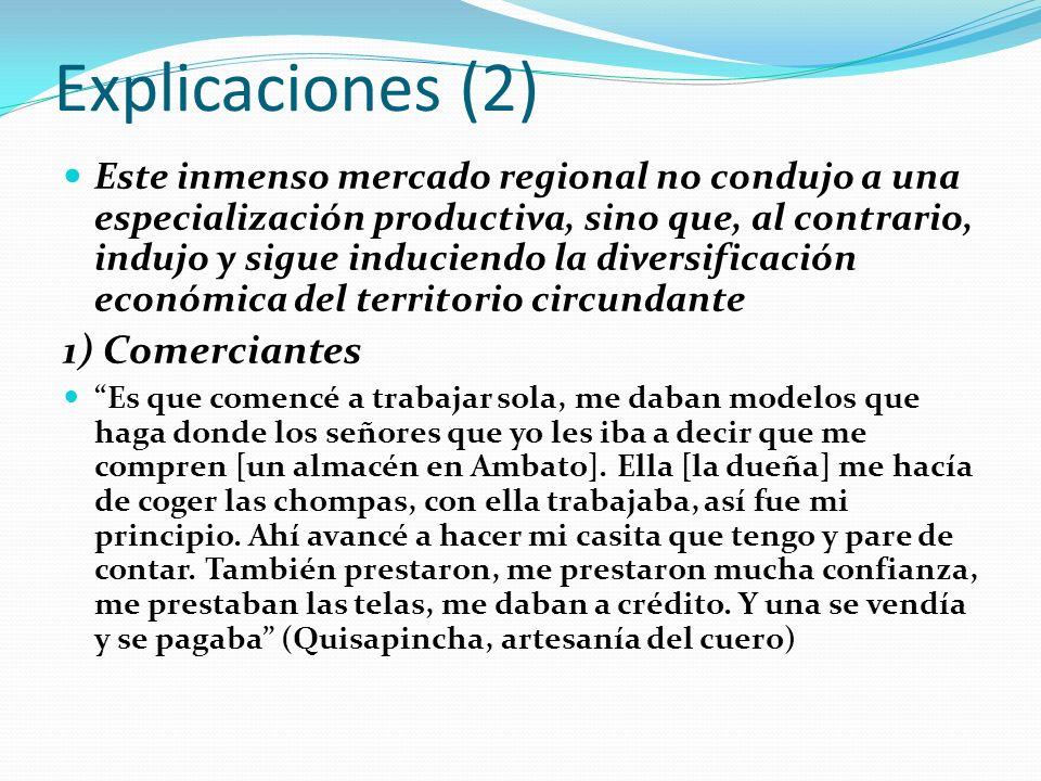 Explicaciones (2) Este inmenso mercado regional no condujo a una especialización productiva, sino que, al contrario, indujo y sigue induciendo la dive