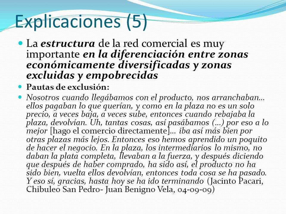 Explicaciones (5) La estructura de la red comercial es muy importante en la diferenciación entre zonas económicamente diversificadas y zonas excluidas