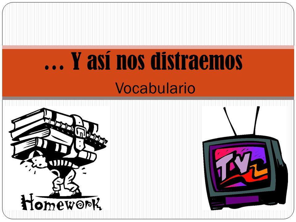 … Y así nos distraemos Vocabulario