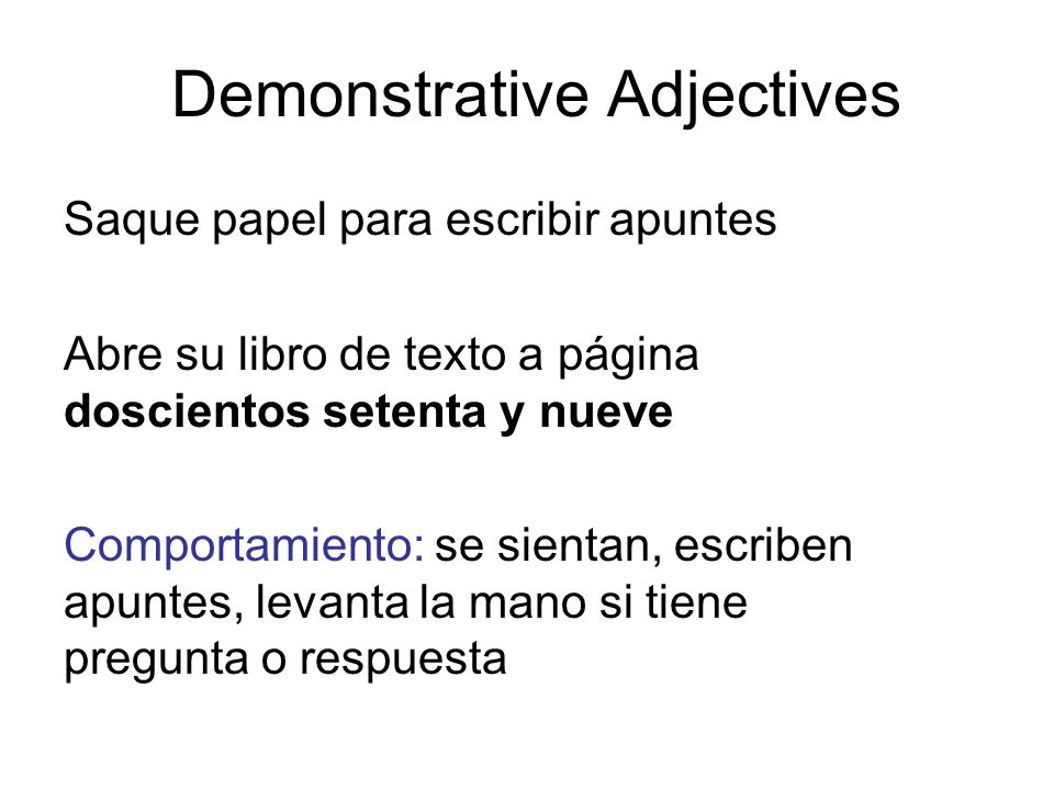 Conteste (answer) a las preguntas según (according to) la nota gramatical 1.What are demonstrative adjectives.