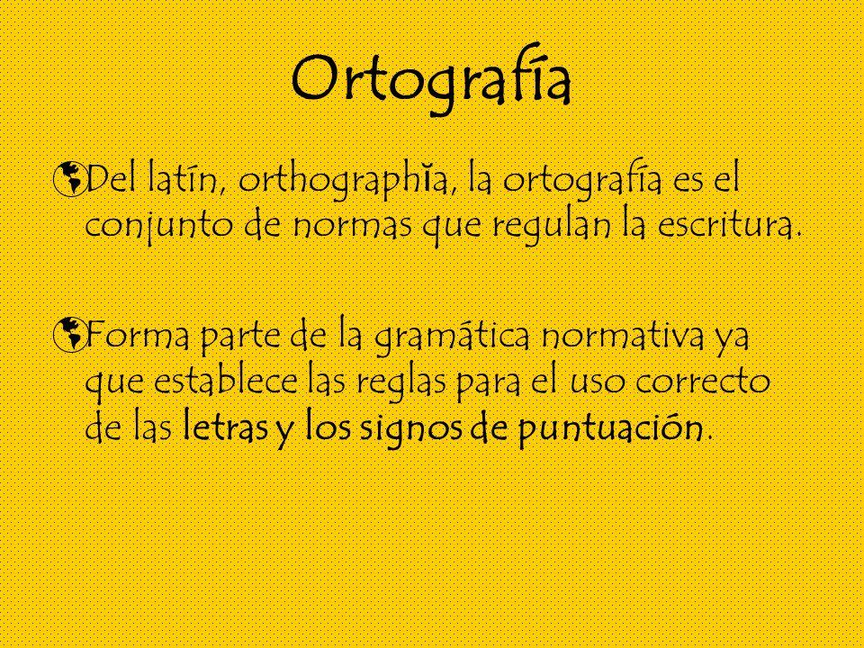 Ortografía Del latín, orthograph ĭ a, la ortografía es el conjunto de normas que regulan la escritura.