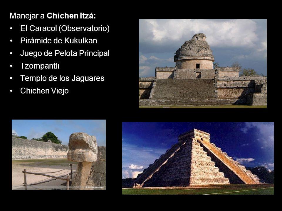 Manejar a Chichen Itzá: El Caracol (Observatorio) Pirámide de Kukulkan Juego de Pelota Principal Tzompantli Templo de los Jaguares Chichen Viejo