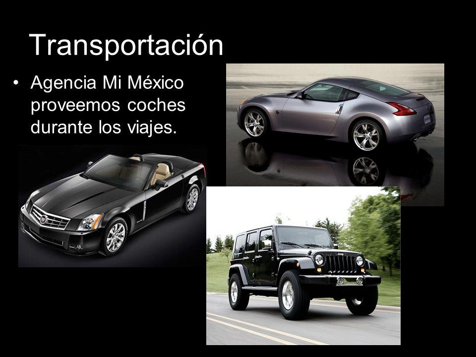 Transportación Agencia Mi México proveemos coches durante los viajes.