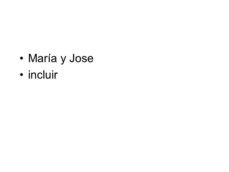María y Jose incluir