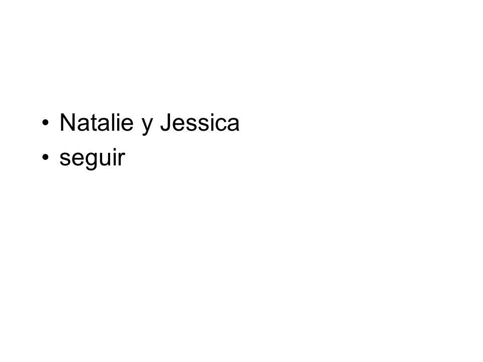 Natalie y Jessica seguir