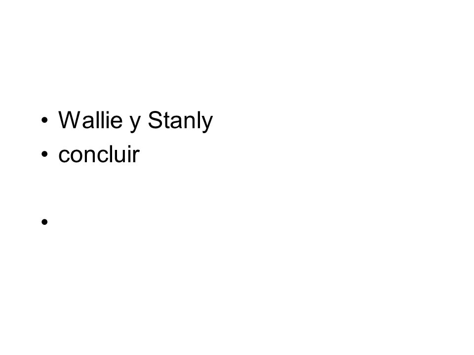 Wallie y Stanly concluir