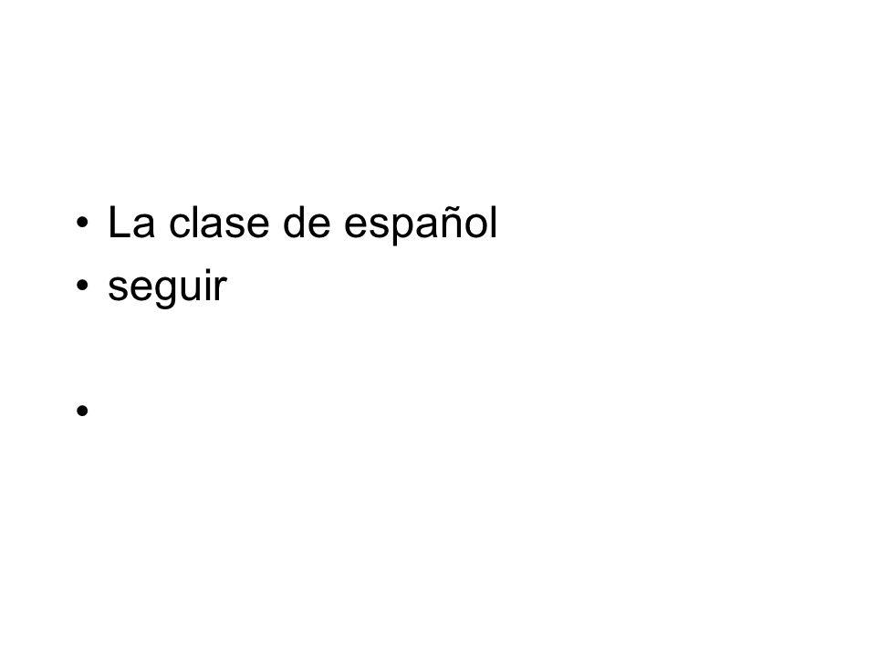 La clase de español seguir