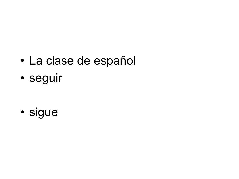 La clase de español seguir sigue