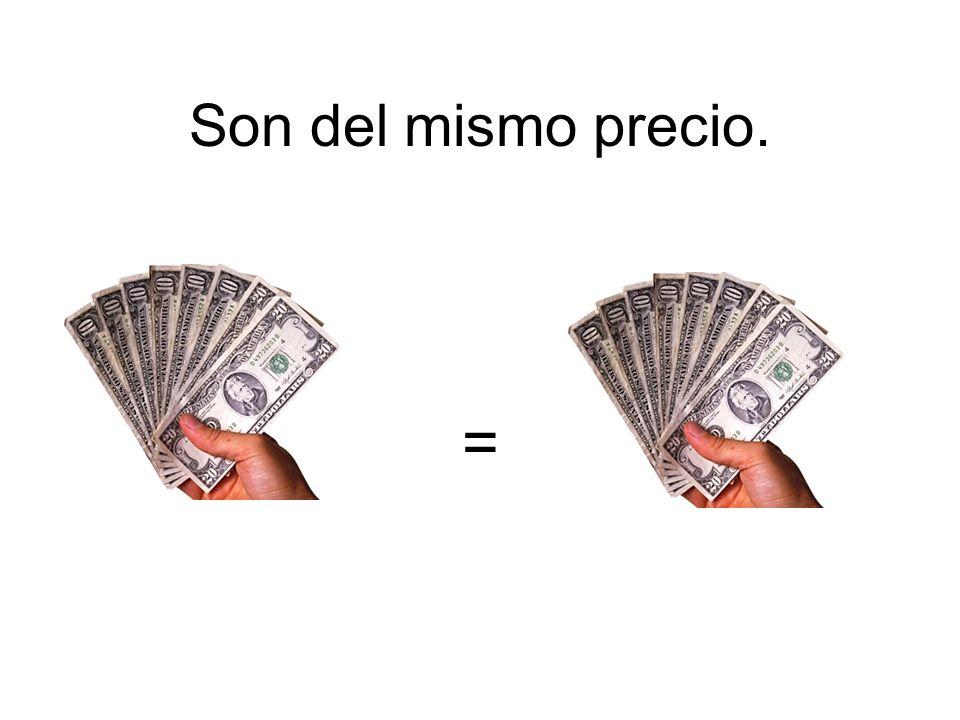 Son del mismo precio. =