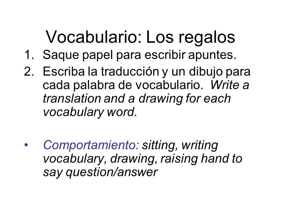 Vocabulario: Los regalos 1.Saque papel para escribir apuntes.