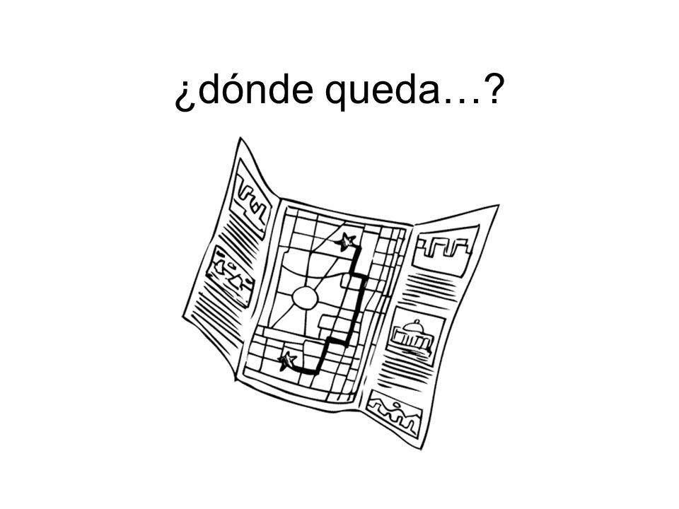 ¿dónde queda…?