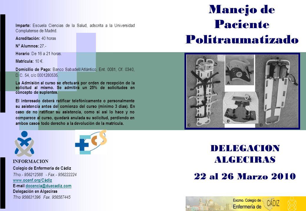 INFORMACION Colegio de Enfermería de Cádiz Tfno.- 956212588 - Fax.- 956222224 www.ocenf.org/Cádiz E-mail docencia@duecadiz.comdocencia@duecadiz.com De
