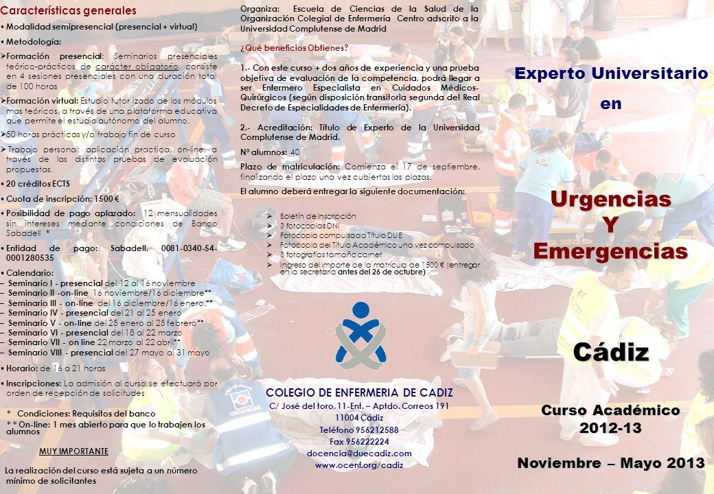 Organiza: Escuela de Ciencias de la Salud de la Organización Colegial de Enfermería Centro adscrito a la Universidad Complutense de Madrid ¿Qué beneficios Obtienes.