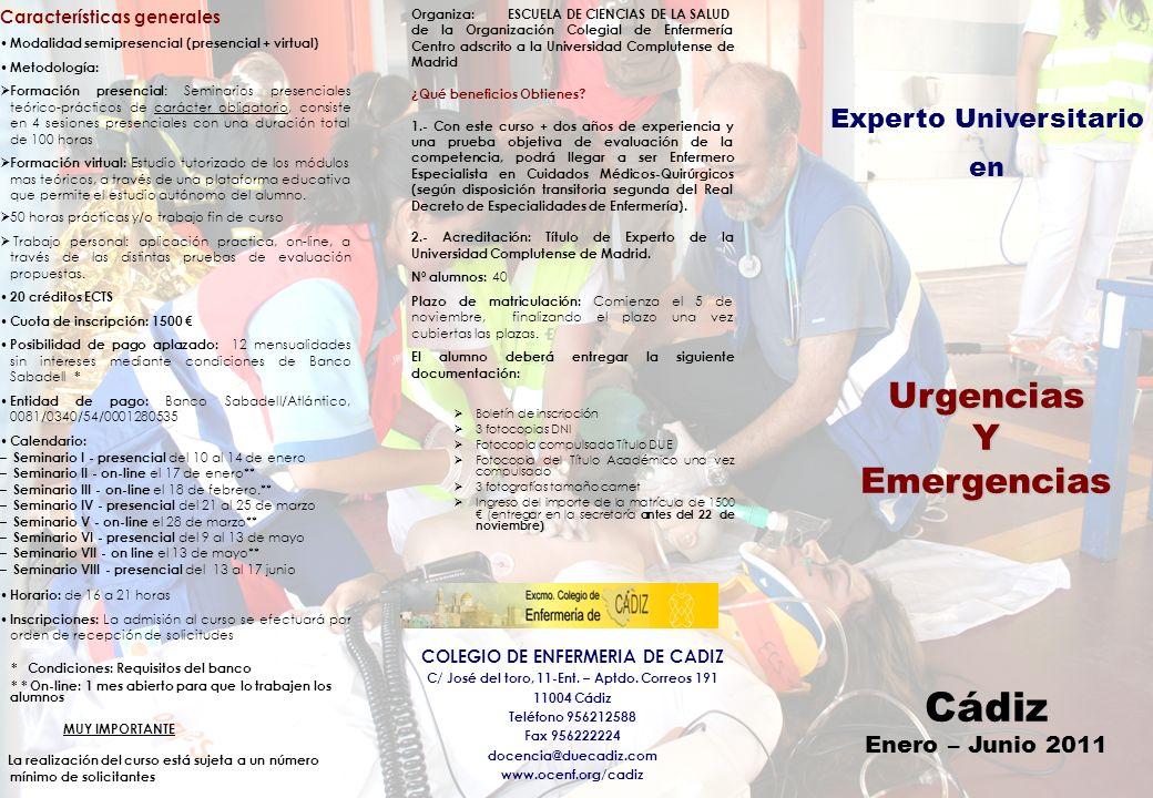 U n i v e r s i d a d C o m p l u t e n s e d e M a d r i d Experto Universitario Urgencias y Emergencias Contenidos Seminario I.