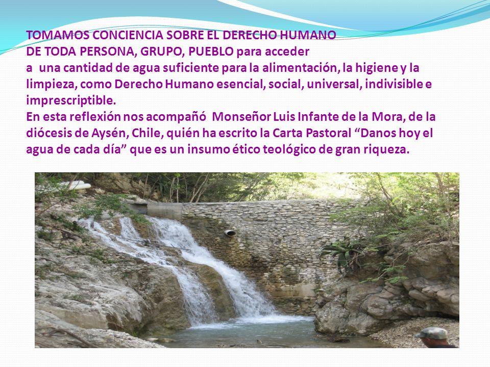 TOMAMOS CONCIENCIA SOBRE EL DERECHO HUMANO DE TODA PERSONA, GRUPO, PUEBLO para acceder a una cantidad de agua suficiente para la alimentación, la higi