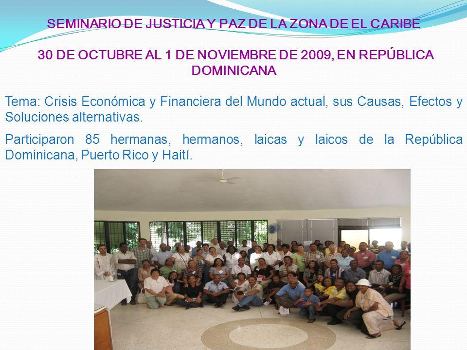 SEMINARIO DE JUSTICIA Y PAZ DE LA ZONA DE EL CARIBE 30 DE OCTUBRE AL 1 DE NOVIEMBRE DE 2009, EN REPÚBLICA DOMINICANA Tema: Crisis Económica y Financie