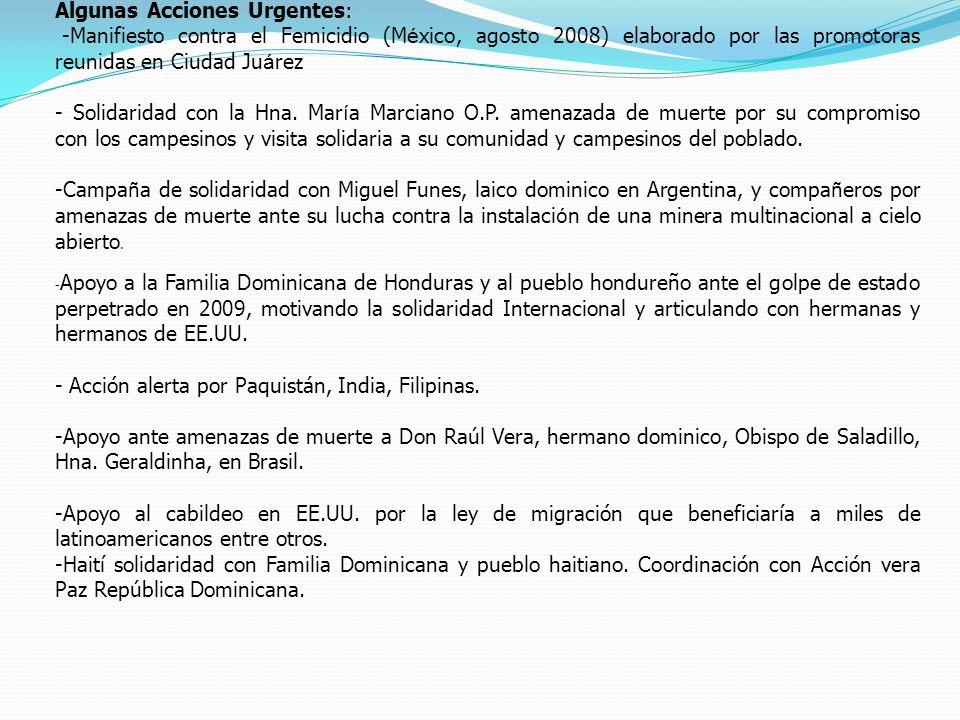 Algunas Acciones Urgentes: -Manifiesto contra el Femicidio (M é xico, agosto 2008) elaborado por las promotoras reunidas en Ciudad Ju á rez - Solidaridad con la Hna.