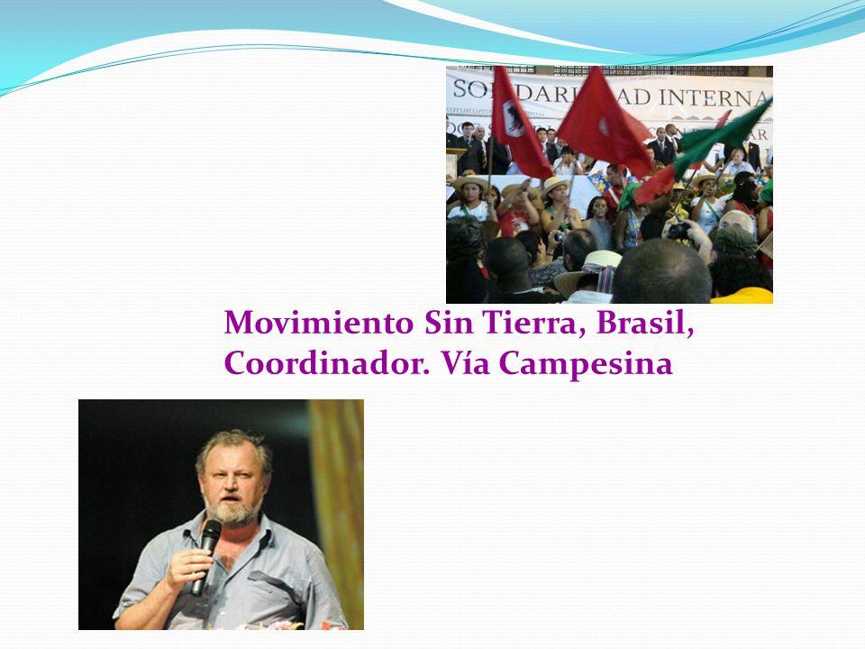 Movimiento Sin Tierra, Brasil, Coordinador. Vía Campesina