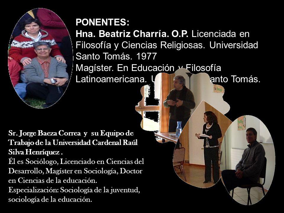 Sr. Jorge Baeza Correa y su Equipo de Trabajo de la Universidad Cardenal Raúl Silva Henríquez. Él es Sociólogo, Licenciado en Ciencias del Desarrollo,