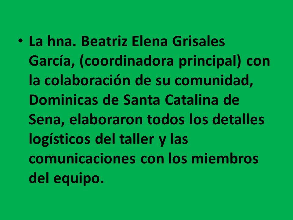 La hna. Beatriz Elena Grisales García, (coordinadora principal) con la colaboración de su comunidad, Dominicas de Santa Catalina de Sena, elaboraron t