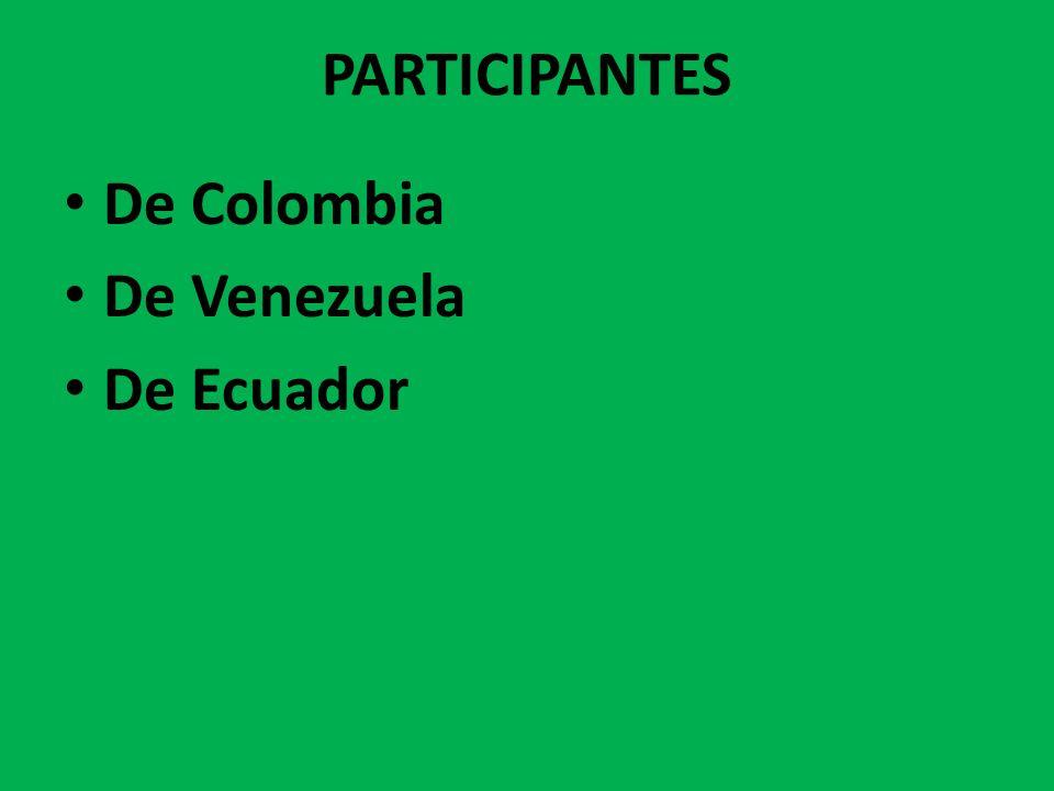 PARTICIPANTES De Colombia De Venezuela De Ecuador
