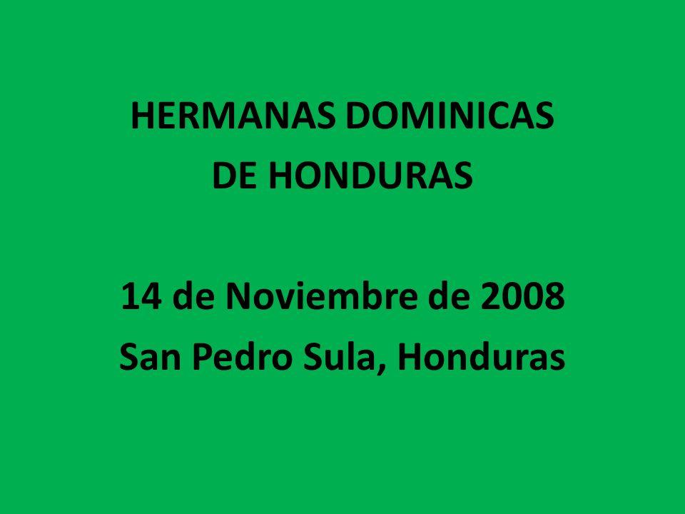 HERMANAS DOMINICAS DE HONDURAS 14 de Noviembre de 2008 San Pedro Sula, Honduras