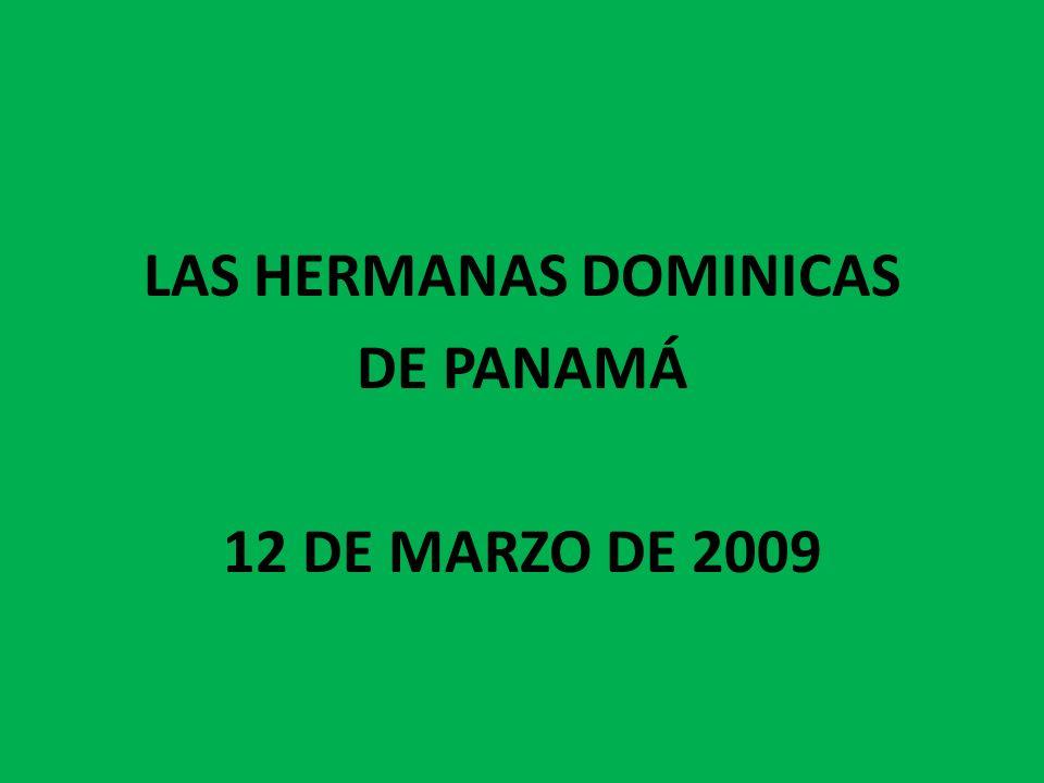 LAS HERMANAS DOMINICAS DE PANAMÁ 12 DE MARZO DE 2009