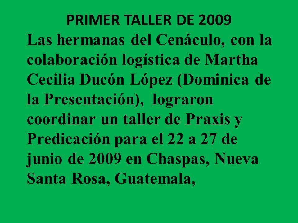 PRIMER TALLER DE 2009 Las hermanas del Cenáculo, con la colaboración logística de Martha Cecilia Ducón López (Dominica de la Presentación), lograron c