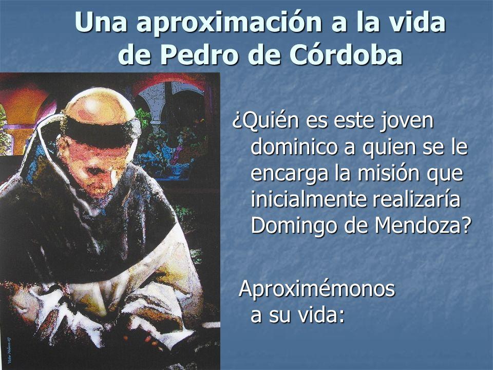 Una aproximación a la vida de Pedro de Córdoba ¿Quién es este joven dominico a quien se le encarga la misión que inicialmente realizaría Domingo de Me
