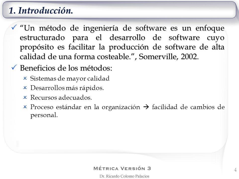 1. Introducción. Un método de ingeniería de software es un enfoque estructurado para el desarrollo de software cuyo propósito es facilitar la producci