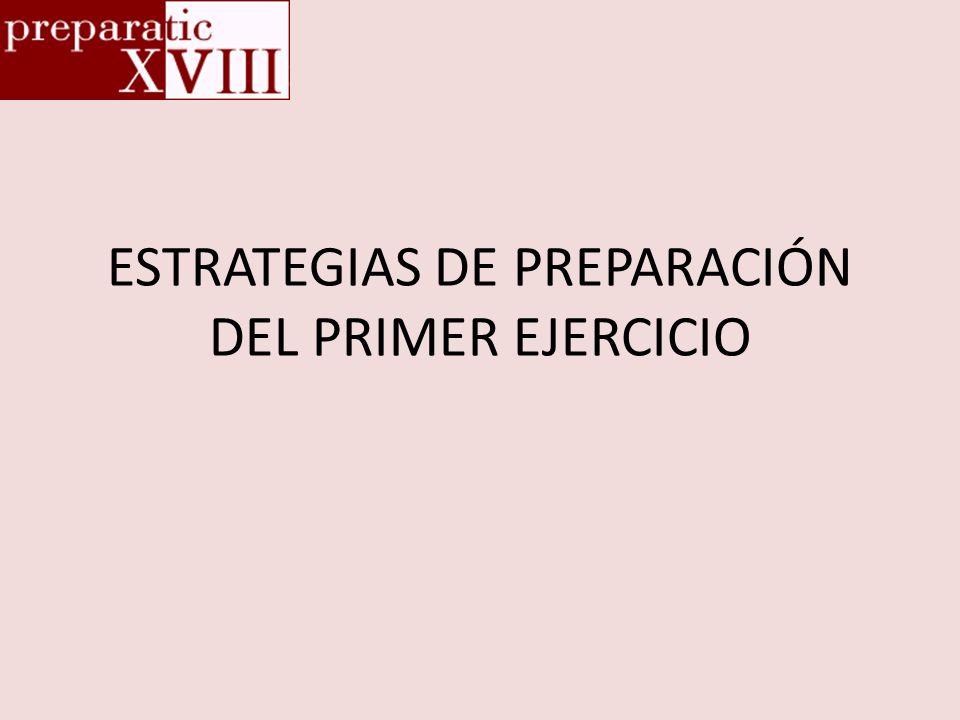 ESTRATEGIAS DE PREPARACIÓN DEL PRIMER EJERCICIO