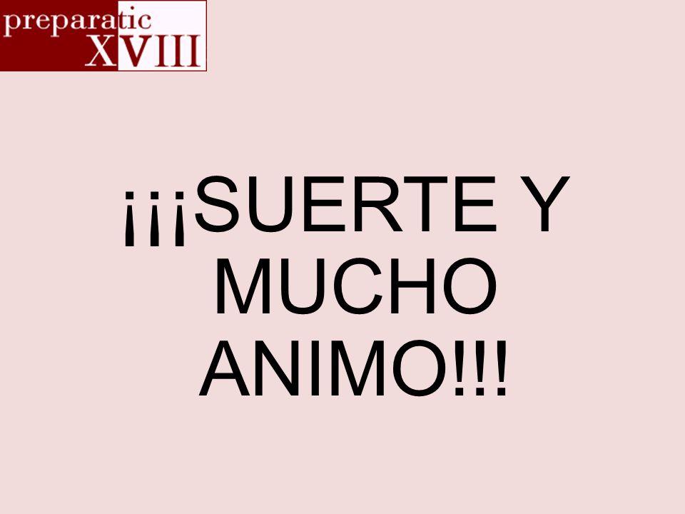 ¡¡¡SUERTE Y MUCHO ANIMO!!!