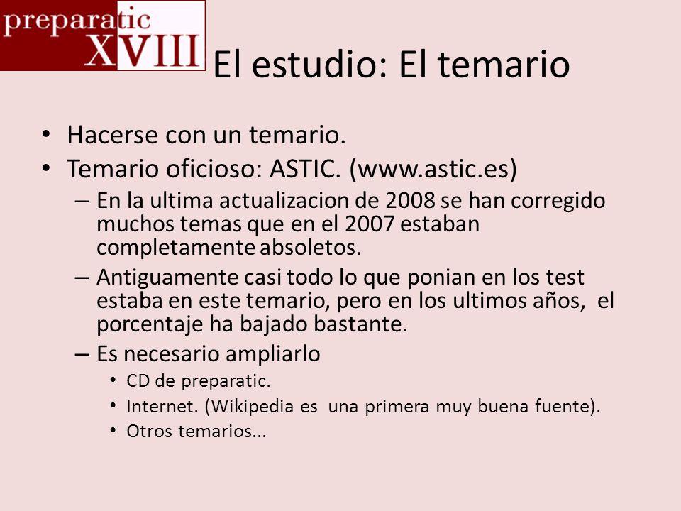 El estudio: El temario Hacerse con un temario. Temario oficioso: ASTIC. (www.astic.es) – En la ultima actualizacion de 2008 se han corregido muchos te