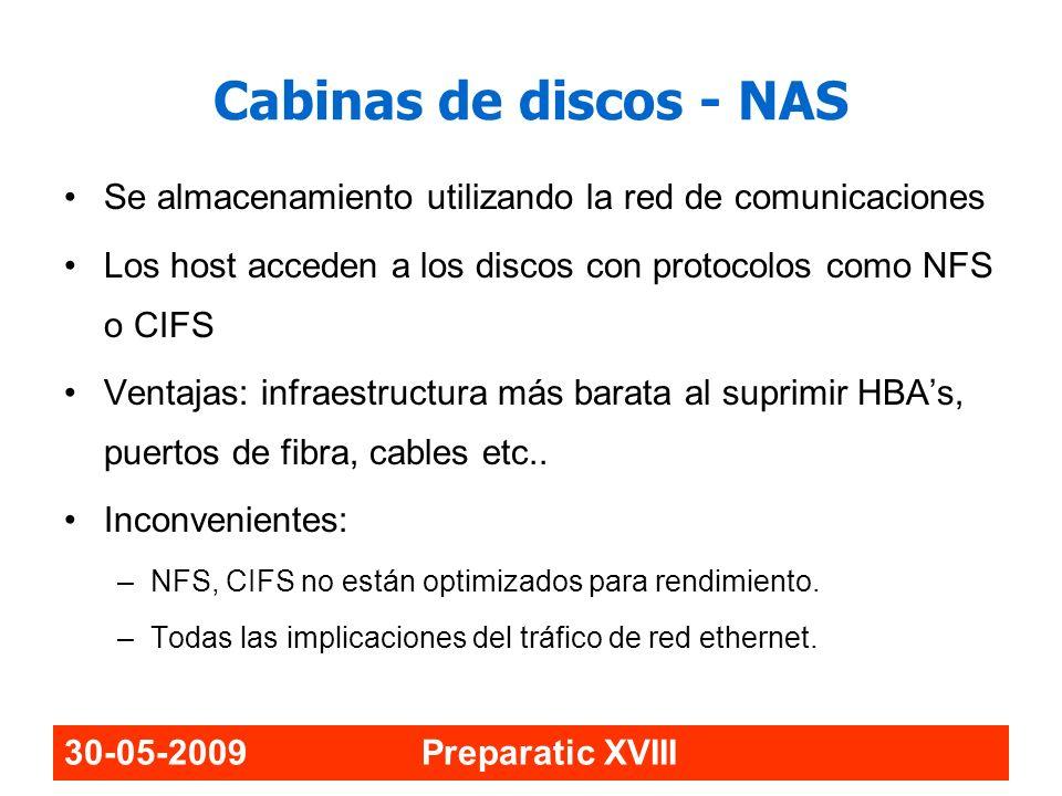 30-05-2009 Preparatic XVIII Cabinas de discos - NAS Se almacenamiento utilizando la red de comunicaciones Los host acceden a los discos con protocolos