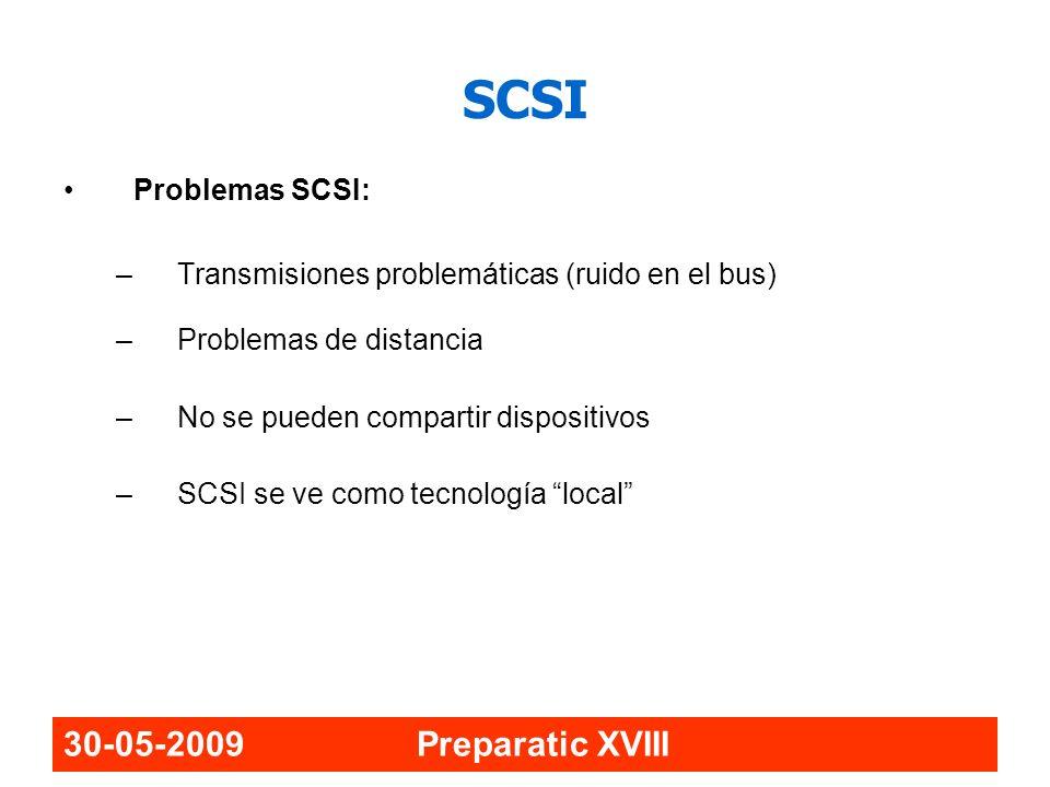 30-05-2009 Preparatic XVIII SAN Cambio de Concepto: Storage Área Network Almacenamiento visto como recurso en red Conceptos similares a la red de comunicaciones Flexibilidad (distancia, número de dispositivos, arquitectura, seguridad, fiabilidad).