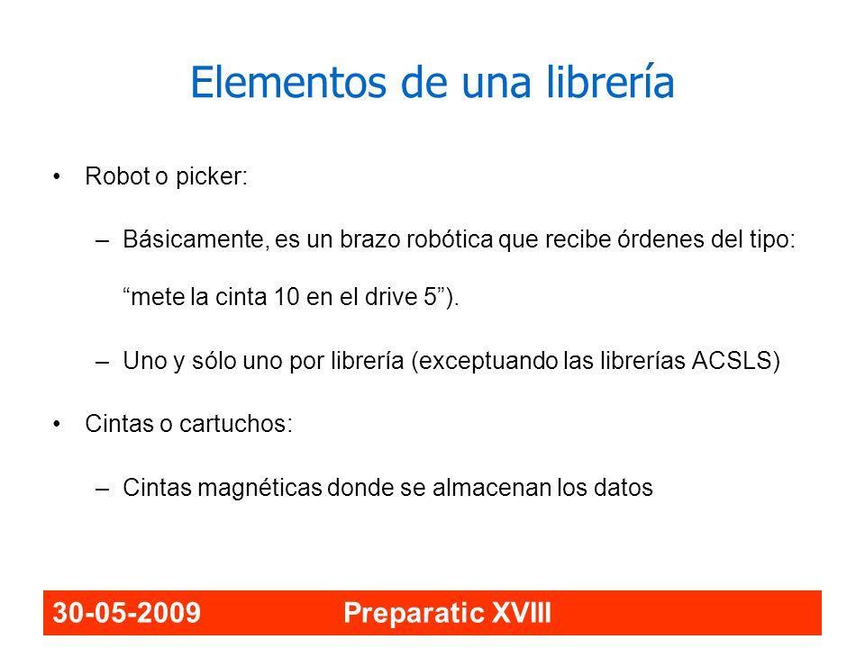 30-05-2009 Preparatic XVIII Elementos de una librería Robot o picker: –Básicamente, es un brazo robótica que recibe órdenes del tipo: mete la cinta 10