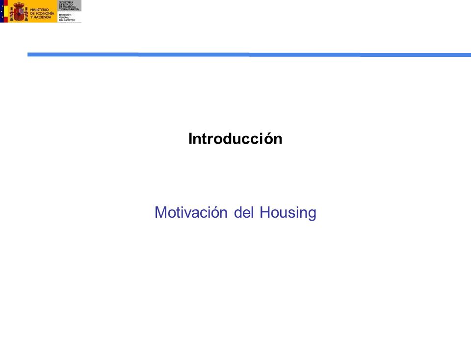 Introducción Motivación del Housing