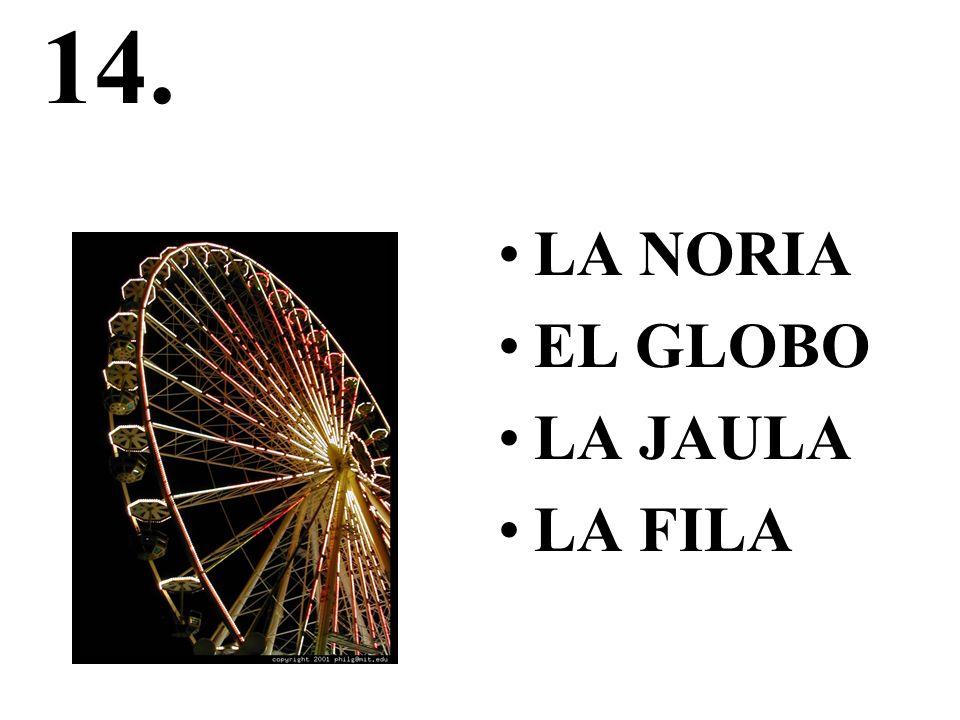 14. LA NORIA EL GLOBO LA JAULA LA FILA