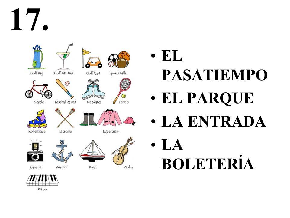 17. EL PASATIEMPO EL PARQUE LA ENTRADA LA BOLETERĺA