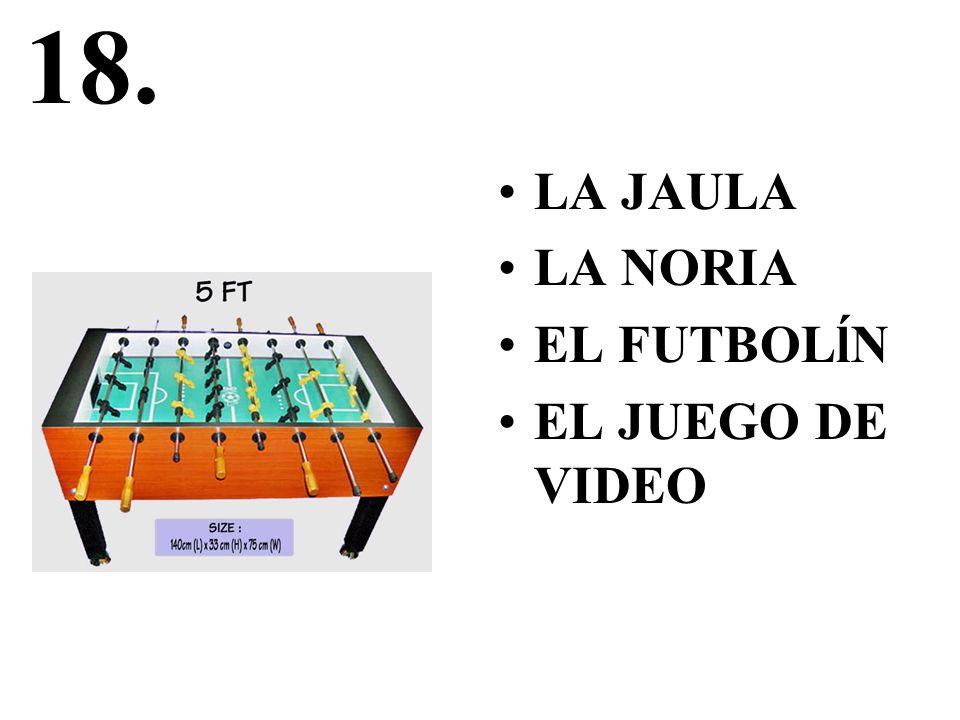 18. LA JAULA LA NORIA EL FUTBOLĺN EL JUEGO DE VIDEO