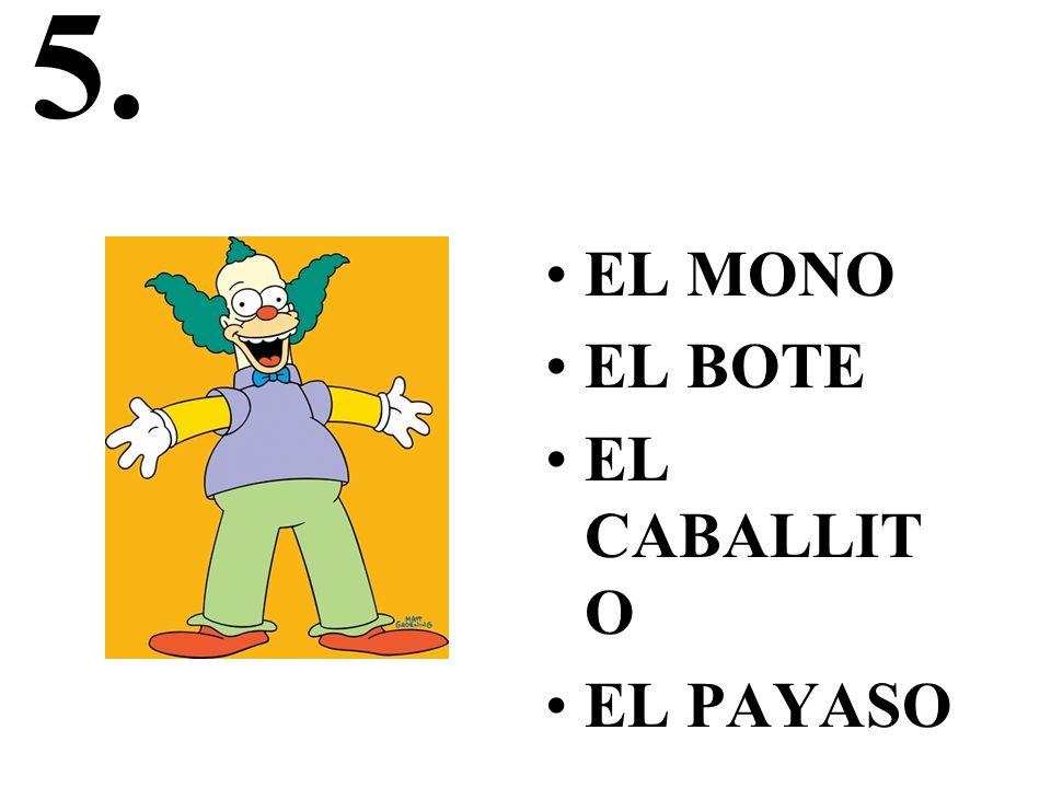 5. EL MONO EL BOTE EL CABALLIT O EL PAYASO