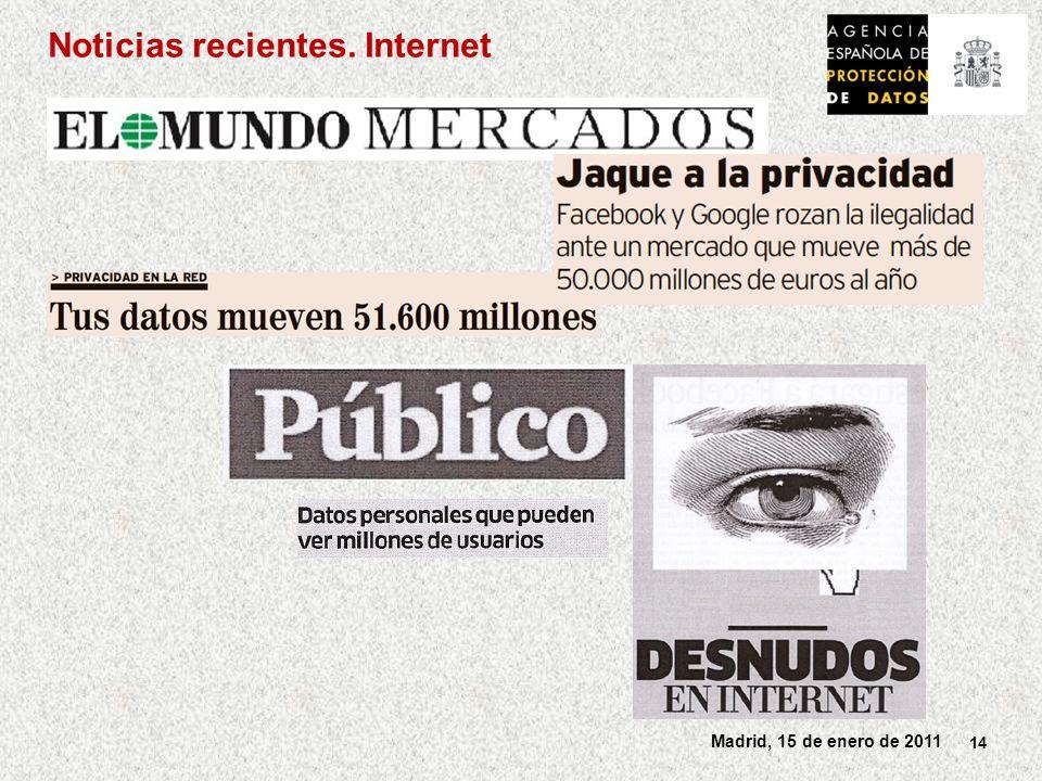 14 Madrid, 15 de enero de 2011 Noticias recientes. Internet