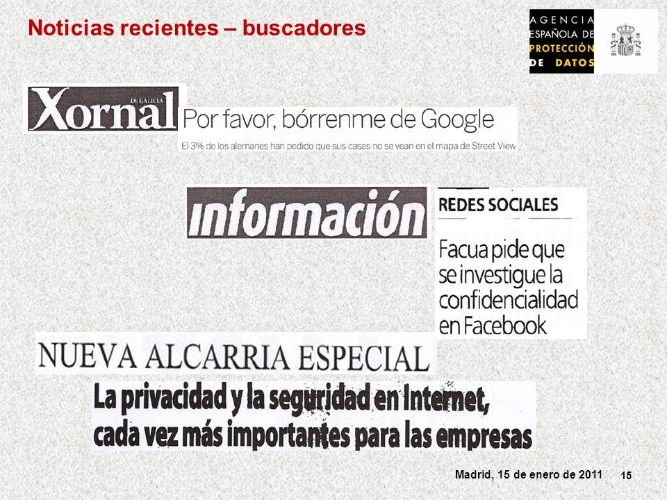 15 Madrid, 15 de enero de 2011 Noticias recientes – buscadores