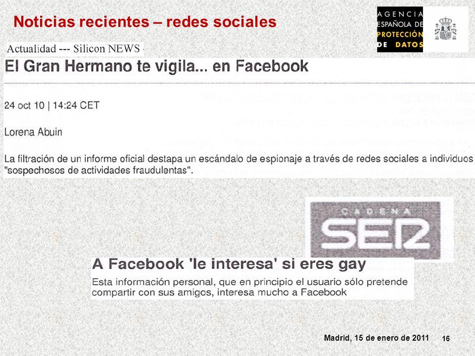 16 Madrid, 15 de enero de 2011 Noticias recientes – redes sociales