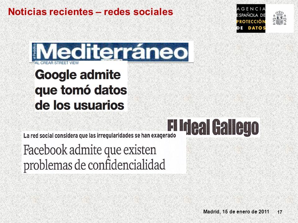 17 Madrid, 15 de enero de 2011 Noticias recientes – redes sociales