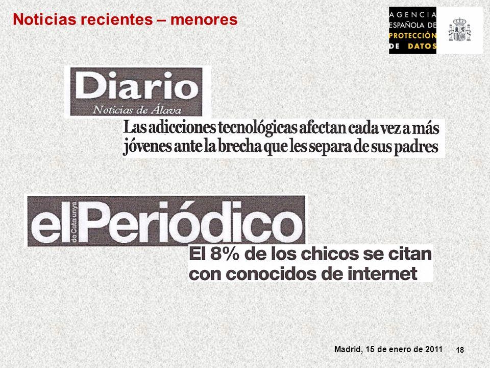 18 Madrid, 15 de enero de 2011 Noticias recientes – menores